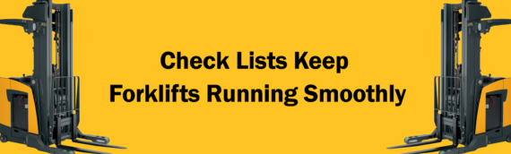 Check Lists Keep Forklifts Running Smoothly